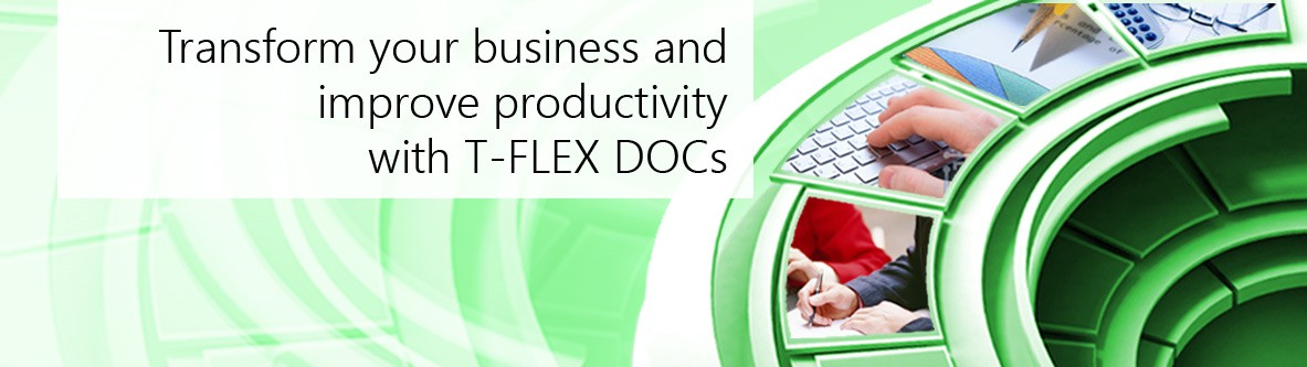 Transform your bisness with T-FLEX DOCs